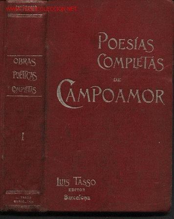 POESÍAS COMPLETAS DE CAMPOAMOR. TOMO I. DOLORAS, HUMORADAS, PEQUEÑOS POEMAS. 1900. (Libros Antiguos, Raros y Curiosos - Literatura - Otros)