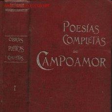 Libros antiguos: POESÍAS COMPLETAS DE CAMPOAMOR. TOMO I. DOLORAS, HUMORADAS, PEQUEÑOS POEMAS. 1900.. Lote 23413153
