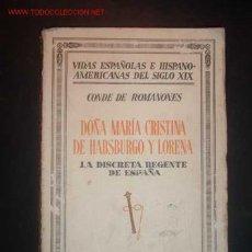 Libros antiguos: VIDAS ESPAÑOLAS E HISPANOAMERICANAS DEL SIGLO XX,Nº34-Dª Mª CRISTINA DE HABSBURGO LORENA ,1933. Lote 18660020