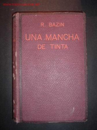 UNA MANCHA DE TINTA,RENATO BAZIN DE LA ACADEMIA FRANCESA,TRADUCCION DE L.C. VIADA Y LLUCH (Libros Antiguos, Raros y Curiosos - Literatura - Otros)