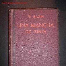 Libros antiguos: UNA MANCHA DE TINTA,RENATO BAZIN DE LA ACADEMIA FRANCESA,TRADUCCION DE L.C. VIADA Y LLUCH. Lote 18660023