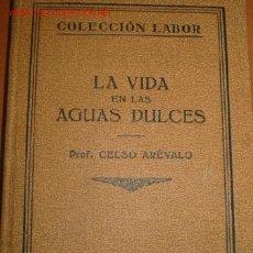 Libros antiguos: LA VIDA EN LAS AGUAS DULCES. 1.929 BIOLOGÍA ACUÁTICA AGUA DULCE.. Lote 23623037