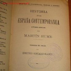 Libros antiguos: HISTORIA DE LA ESPAÑA CONTEMPORANEA. 1899. Lote 24870398