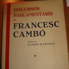 Libros antiguos: DISCURSOS PARLAMENTARIOS DE FRANCESC CAMBO. 1.935. Lote 25306862