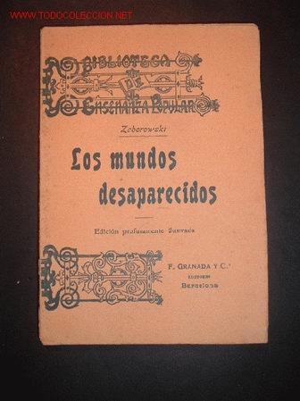LOS MUNDOS DESAPERECIDOS POR ZABOROWSKI.BIBLIOTECA DE ENSEÑANZA POPULAR (Libros Antiguos, Raros y Curiosos - Ciencias, Manuales y Oficios - Otros)