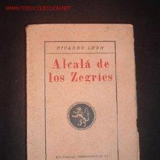 Libros antiguos: (NOVELA)ALCALA DE LOS ZEGRIES POR RICARDO LEON,9ªEDICION,1926. Lote 24099887
