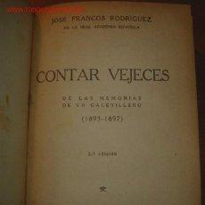 Libros antiguos: CONTAR VEJECES. MEMORIAS DE UN GACETILLERO. PRINCIPIOS DE SIGLO.. Lote 26768983