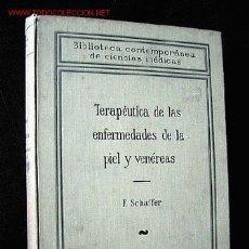 Libros antiguos: TERAPÉUTICA DE LAS ENFERMEDADES CUTÁNEAS Y VENÉREAS, POR J. SCHÄFFER. 1929.. Lote 24185170