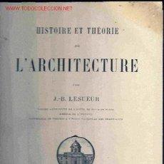Libros antiguos: HISTOIRE/THÉORIE DE L´ARCHITECTURE. J.B. LESUEUR, 1879. Lote 15882377