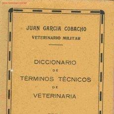 Libros antiguos: JUAN GARCÍA COBACHO. DICCIONARIO DE VETERINARIA. MADRID, C. 1920. Lote 27277280