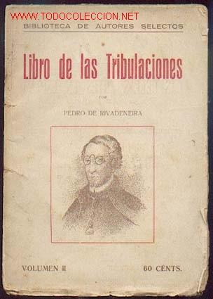 PEDRO DE RIVADENEIRA - LIBRO DE LAS TRIBULACIONES (Libros Antiguos, Raros y Curiosos - Pensamiento - Otros)