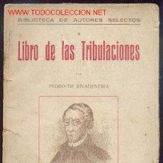 Libros antiguos: PEDRO DE RIVADENEIRA - LIBRO DE LAS TRIBULACIONES. Lote 26100297