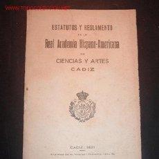 Libros antiguos: ESTATUTOS Y RAGLAMENTO DE LA REAL ACADEMIA HISPANO-AMERICANA DE CIENCIAS Y ARTES CADIZ 1921. Lote 12862622