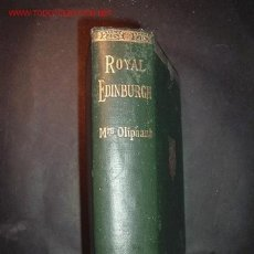 Libros antiguos: ROYAL EDINBURGH HER SAINTS,KINGS,PROPHETS AND POETS BY MRS. OLIPHANT,1893. Lote 16177349