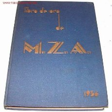 Libros antiguos: ANONIMO LIBRO DE ORO DE LA M.Z.A. 1936 - COMPAÑIA DE LAS FERROCARRILES DE MADRID A ZARAGOZA Y A ALI. Lote 27301848