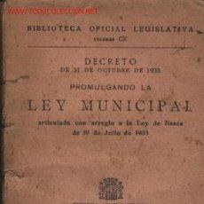 Libros antiguos: LEY MUNICIPAL ÉPOCA REPÚBLICA .. 1935. Lote 26486664