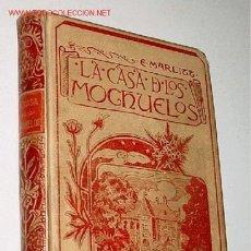 Libros antiguos: MARLITT, EUGENIA LA CASA DE LOS MOCHUELOS (NOVELA PÓSTUMA). Lote 26648495