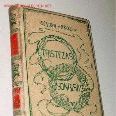 Libros antiguos: DROZ, GUSTAVO. TRISTEZAS Y SONRISAS - BARCELONA. MONTANER Y SIMON. 1906 24X17 CENTIMETROS. PRECIOSA . Lote 13975029