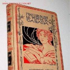 Libros antiguos: LEÓN, FRAY LUIS DE - LA PERFECTA CASADA. EDICIÓN ILUSTRADA - BARCELONA, MONTANER Y SIMÓN EDITORES, 1. Lote 25193586