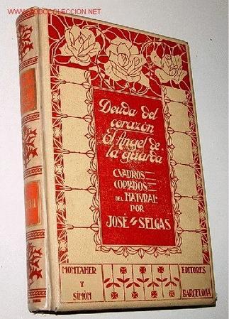 SELGAS Y CARRASCO, JOSÉ - DEUDA DEL CORAZÓN - EL ÁNGEL DE LA GUARDA. (CUADROS COPIADOS DEL NATURAL). (Libros Antiguos, Raros y Curiosos - Literatura - Otros)
