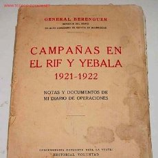 Libros antiguos: BERENGUER, GENERAL - CAMPAÑAS EN EL RIF Y YEBALA 1921-1922 - . Lote 27329303