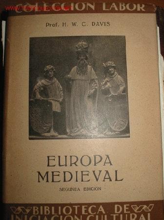 HISTORIA DE LA EUROPA MEDIEVAL. 1.934 (Libros Antiguos, Raros y Curiosos - Historia - Otros)