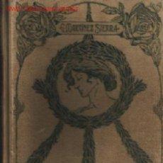 Libros antiguos: TÚ ERES LA PAZ . NOVELA DE COSTUMBRES CONTEMPORÁNEAS .. POR EUSEBIO MARTÍNEZ SIERRA - 1906. Lote 26649890