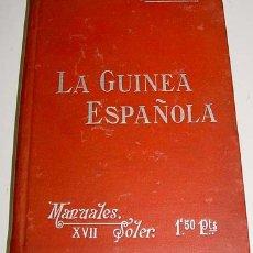 Libros antiguos: BELTRAN Y ROZPIDE, RICARDO - LA GUINEA ESPAÑOLA - BARCELONA: SUCESORES DE MANUEL SOLER, 191 P., 7 H.. Lote 41301568