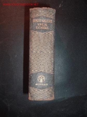 NOVELAS ESCOGIDAS-ROMULO GALLEGOS,PROLOGO DE FEDERICO CARLOS SAINZ DE ROBLES,1951 (Libros Antiguos, Raros y Curiosos - Literatura - Otros)