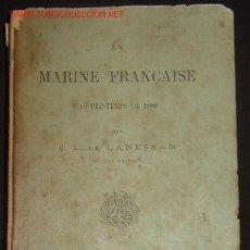 Libros antiguos: LA MARINE FRANÇAISE, 1890, 415 PÁGINAS. Lote 6702977