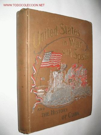 UNITED STATES IN WAR WITH SPAIN, AND THE HISTORY OF CUBA, BY TRUMBULL WHITE. 1898. (Libros Antiguos, Raros y Curiosos - Historia - Otros)