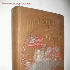 Libros antiguos: UNITED STATES IN WAR WITH SPAIN, AND THE HISTORY OF CUBA, BY TRUMBULL WHITE. 1898.. Lote 23746908