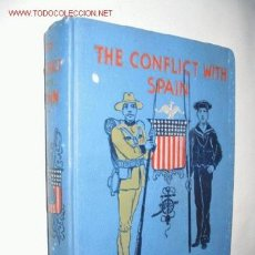 Libros antiguos: THE CONFLICT WITT SPAIN. A HISTORY OF THE WAR. BY HENRY F. KEENAN. 1898. GUERRA DE CUBA. Lote 23746905