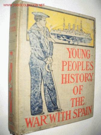 YOUNG PEOPLES HISTORY OF THE WAR WITH SPAIN, BY PRESCOTT HOLMES. 1900. GUERRA DE CUBA (Libros Antiguos, Raros y Curiosos - Historia - Otros)