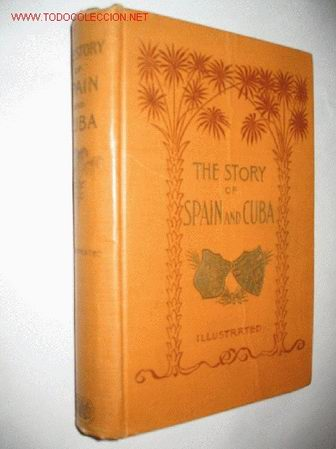 THE STORY OF SPAIN AND CUBA, BY NATHAN C. GREEN. ILLUSTRATED. 1896. (Libros Antiguos, Raros y Curiosos - Historia - Otros)