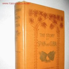 Libros antiguos: THE STORY OF SPAIN AND CUBA, BY NATHAN C. GREEN. ILLUSTRATED. 1896.. Lote 23746909