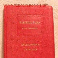 Libros antiguos: PISCICULTURA DE JOSEP MALUQUER. Lote 26254573