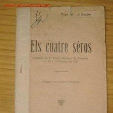 Libros antiguos: * VALENCIÀ * ELS CUATRE SÉROS [SIC]/ J. SERRED MESTRE * TEATRO *. Lote 18644476