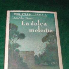 Libros antiguos: LA DOLÇA MELODIA DE JOSEP Mª FOLCH I TORRES 1924. Lote 3107780