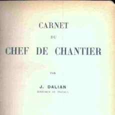 Libros antiguos - Carnet du Chef de Chantier. (J. Dalian, 1929) - 17558032