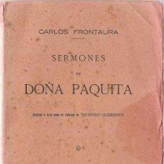 Libros antiguos: SERMONES DE DOÑA PAQUITA / POR CARLOS FRONTAURA - 1887. Lote 26556534