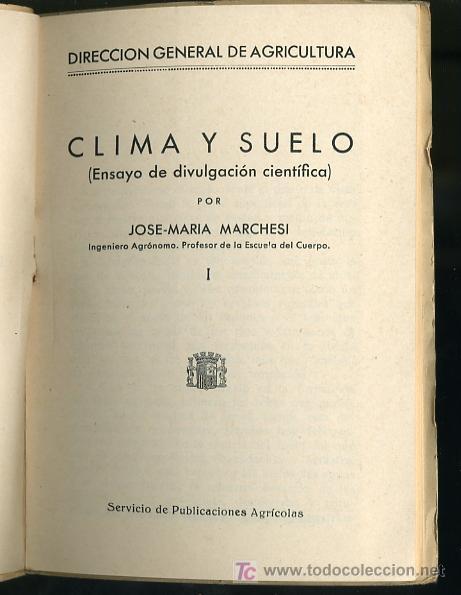 Libros antiguos: DIRECCION GENERAL DE AGRICULTURA- CLIMA Y SUELO POR JOSE MARIA MARCHESI - Foto 3 - 8926869