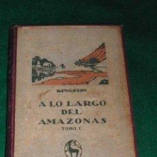 Libros antiguos: A LO LARGO DEL AMAZONAS (TOMO I) DE W.H.G. KINGSTON. Lote 12275266