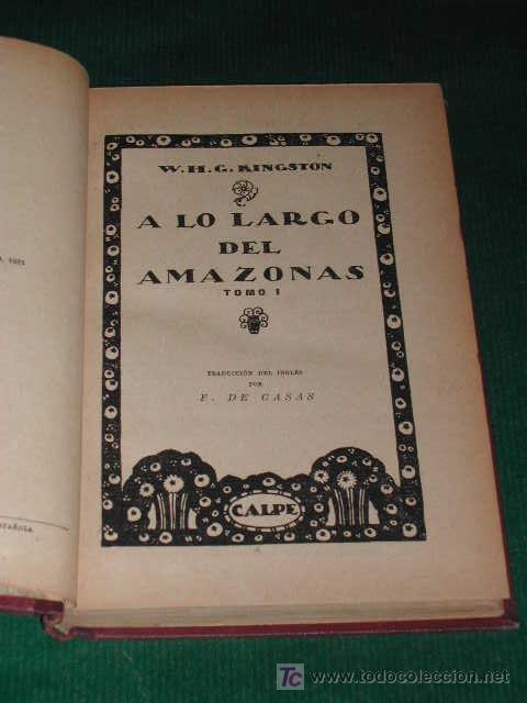 Libros antiguos: A LO LARGO DEL AMAZONAS (Tomo I) de W.H.G. KINGSTON - Foto 2 - 12275266