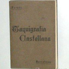 Libros antiguos: TAQUIGRAFIA CASTELLANA POR SEBASTIÁN FARNES. Lote 27538606
