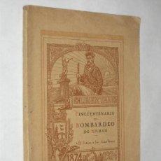 Libros antiguos: CINCUENTENARIO DEL BOMBARDEO DE BILBAO. EL SITIO DE LOS AUXILIARES. 1924. Lote 24815015