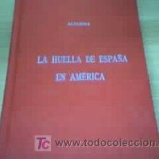 Libros antiguos: LA HUELLA DE ESPAÑA EN AMERICA - RAFAEL ALTAMIRA. Lote 21891722