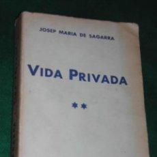 Libros antiguos: VIDA PRIVADA (VOLÚMEN 2) DE JOSEP MARIA DE SAGARRA 1932. Lote 3295637