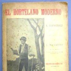 Libros antiguos: EL HORTELANO MODERNO. POR A. FERNANDEZ. IMPRENTA DE LOS HIJOS DE M. G. HERNANDEZ. MADRID, 1900.. Lote 13727619
