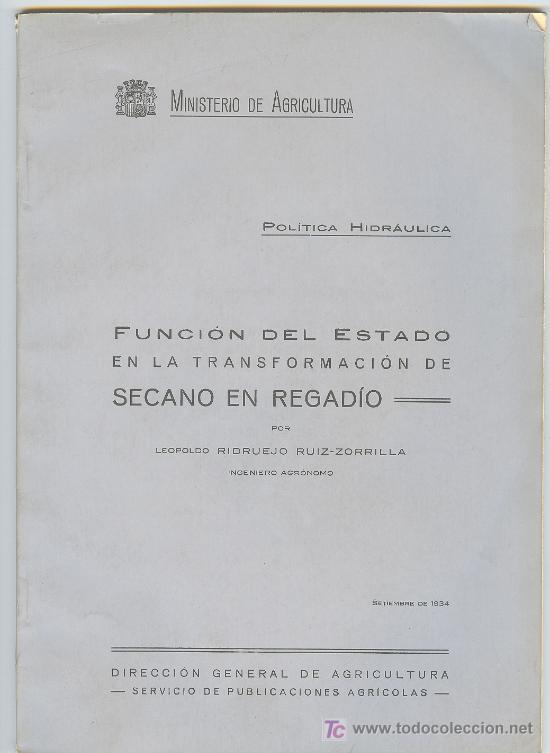 LIBRO, AGRICULTURA, LA POLITICA HIDRAULICA, FUNCION DEL ESTADO, L. RIDRUEJO RUIZ-ZORRILLA.1934 (Libros Antiguos, Raros y Curiosos - Ciencias, Manuales y Oficios - Otros)